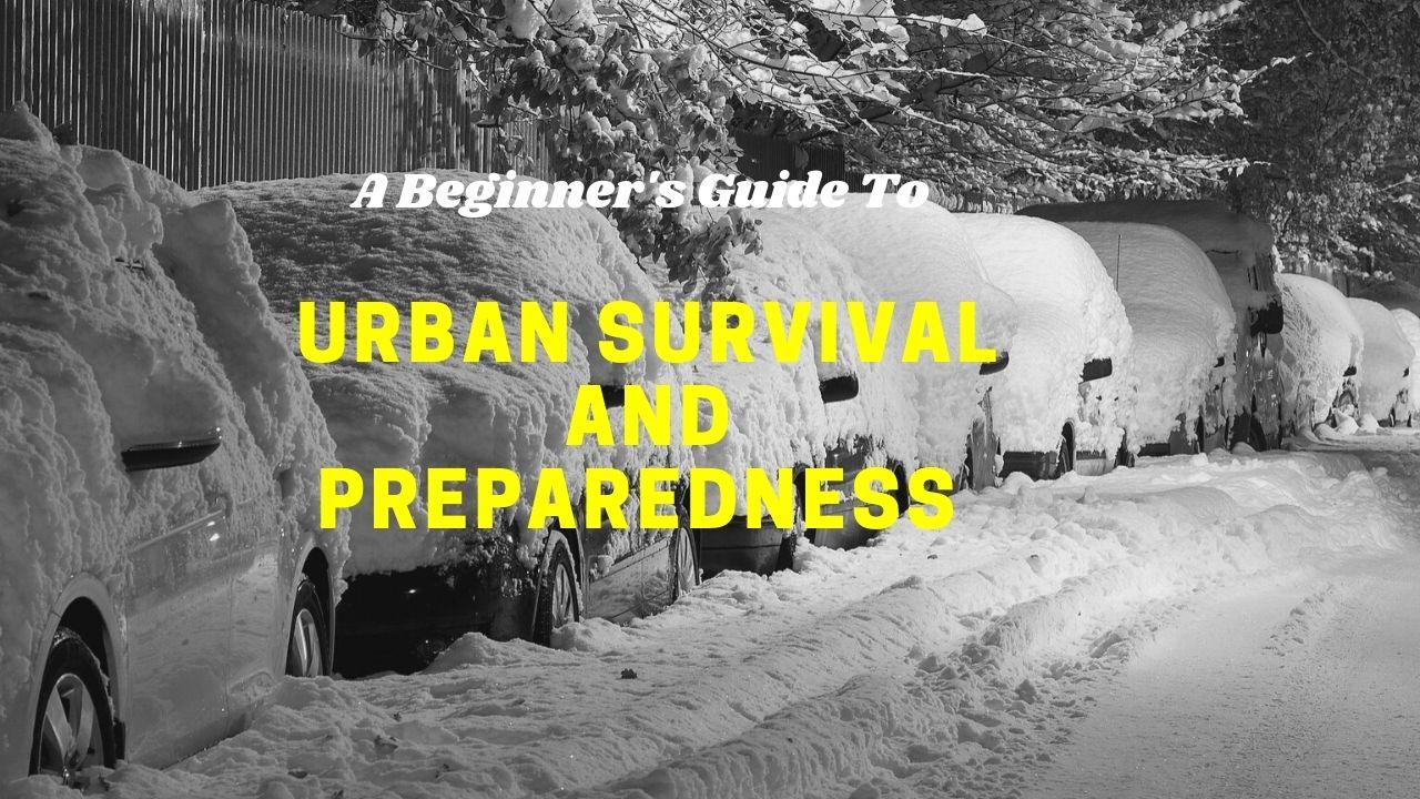 Beginner's Guide to Urban Survival and Preparedness